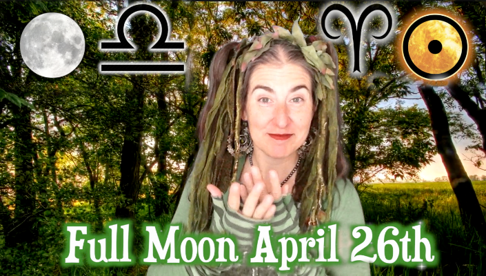 Center & Source ~ Full Moon Aries & Libra April 26th