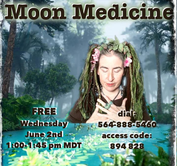 Moon Medicine ~ 6.2.2021