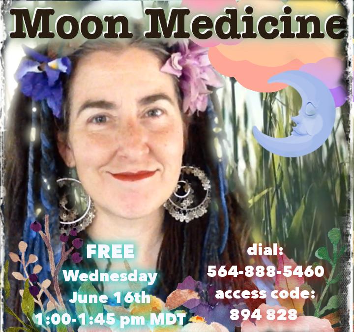 Moon Medicine ~ 6.16.2021